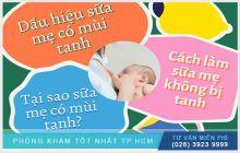 Sữa mẹ có mùi tanh: Nguyên nhân, dấu hiệu và giải pháp khắc phục