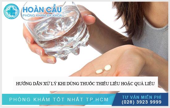 Hướng dẫn xử lý khi dùng thuốc thiếu liều hoặc quá liều