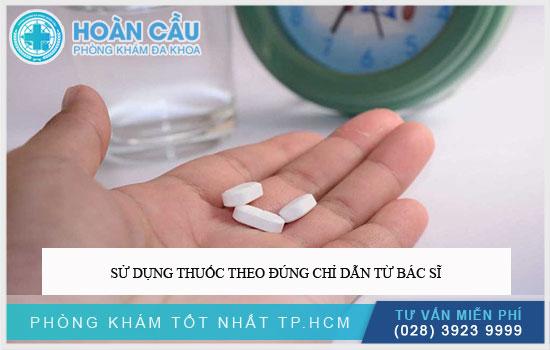 Sử dụng thuốc theo đúng chỉ dẫn từ bác sĩ