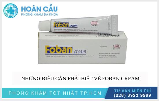 Những điều cần phải biết về Foban Cream