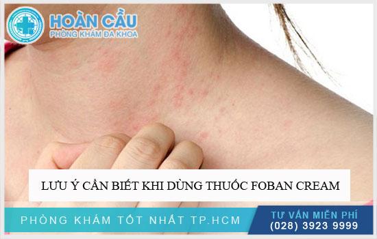 Lưu ý cần phải biết khi dùng thuốc Foban Cream