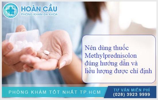 Dùng thuốc Methylprednisolon đúng hướng dẫn và liều lượng được chỉ định