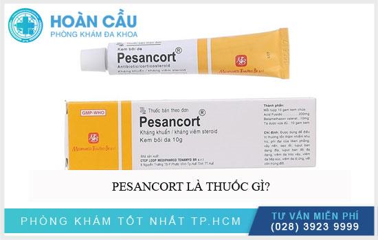 Pesancort là thuốc gì?