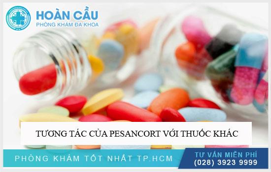 Tương tác của Pesancort với thuốc khác