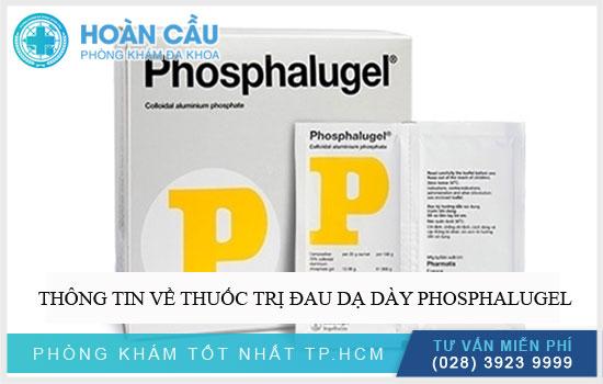 Thông tin về thuốc trị đau dạ dày Phosphalugel
