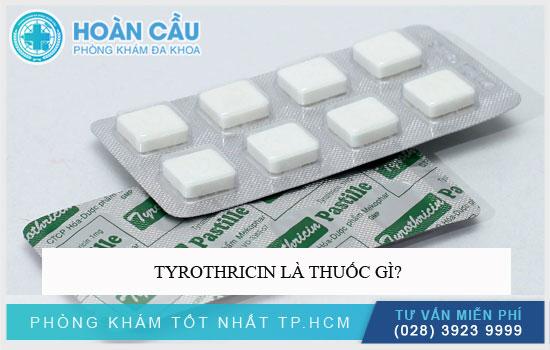 Tyrothricin là thuốc gì?