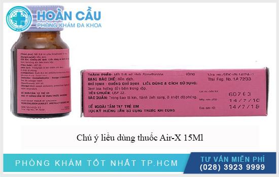 Chú ý liều dùng thuốc Air-X 15Ml