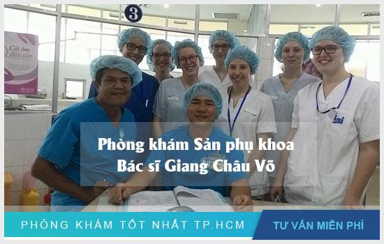 Phòng khám phụ khoa bác sĩ Giang Châu Võ - Gò Vấp