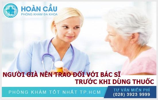 Thông báo với bác sĩ khi có ý định sử dụng thuốc cho người cao tuổi