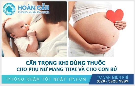 Cẩn thận khi dùng Dogrel Savi cho phụ nữ mang thai và cho bé bú