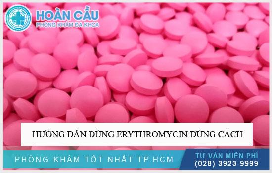 Hướng dẫn dùng Erythromycin đúng cách