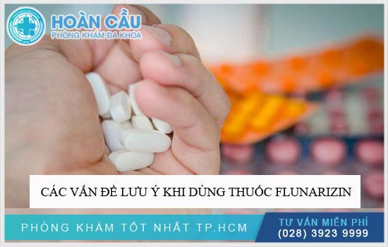 Các vấn đề lưu ý khi dùng thuốc Flunarizin