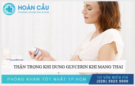 Thận trọng khi dùng Glycerin cho người mang thai