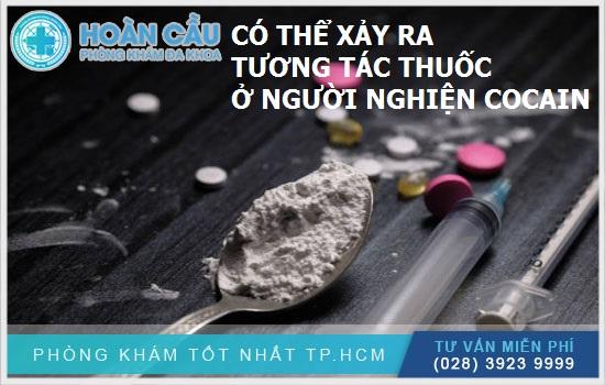 Tương tác thuốc có thể xuất hiện ở người nghiện cocain khi dùng Haloperidol