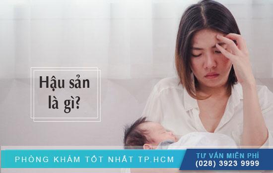 Nguyên nhân nào khiến phụ nữ bị hậu sản sau sinh