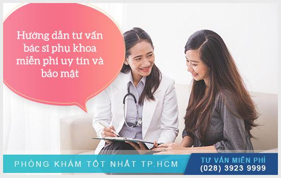 Hướng dẫn tư vấn bác sĩ phụ khoa miễn phí uy tín và bảo mật