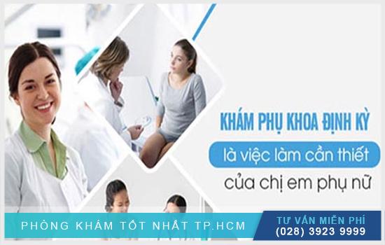 Địa chỉ khám bệnh phụ khoa chất lượng cao tại TPHCM