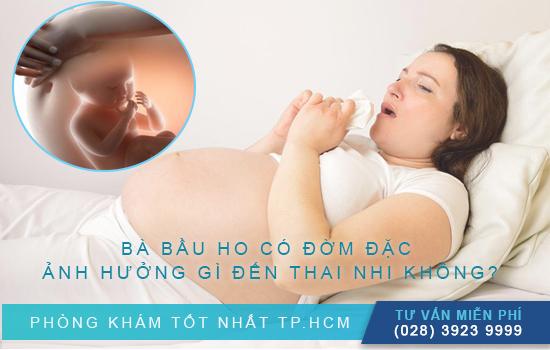 ho có đờm có ảnh hưởng đến thai nhi không