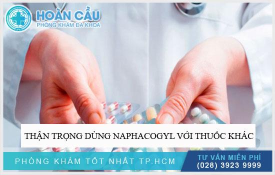 Thận trọng khi dùng Naphacogyl với thuốc khác