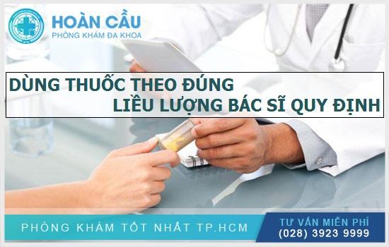 Tuân thủ chỉ định về cách dùng và liều lượng bác sĩ quy định