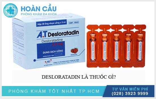 Desloratadin là thuốc gì?