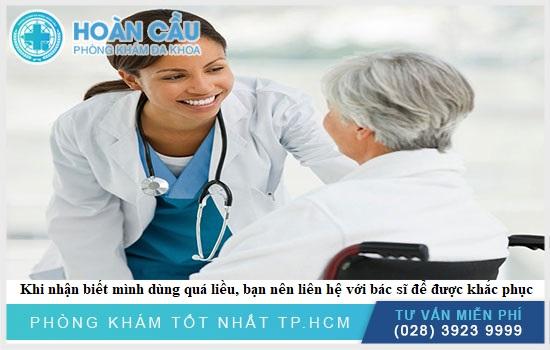 Khi nhận biết mình dùng quá liều, bạn nên liên hệ với bác sĩ để được khắc phục