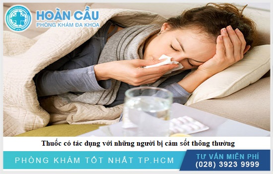 Thuốc được chỉ định dùng với đối tượng bệnh nhân bị cảm