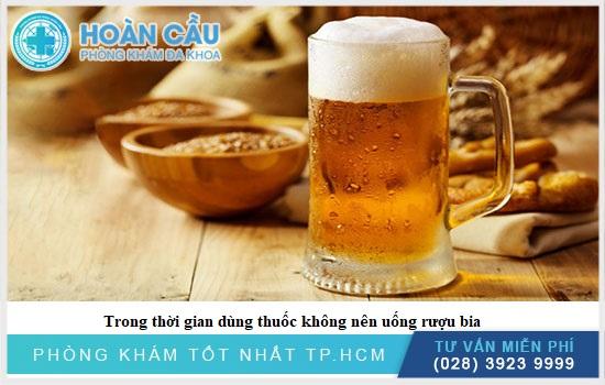 Không được dùng bia rượu trong thời gian dùng thuốc