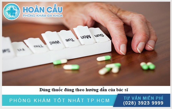 Dùng thuốc đúng theo hướng dẫn của bác sĩ
