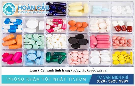 Lưu ý để tránh tình trạng tương tác thuốc xảy ra