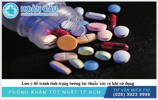 Cần chú ý về tình trạng tương tác thuốc có thể xảy ra