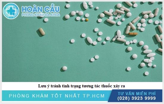 Lưu ý tránh tình trạng tương tác thuốc xảy ra