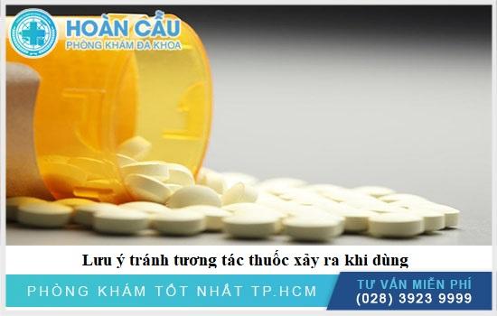 Cần lưu ý về tình trạng tương tác thuốc