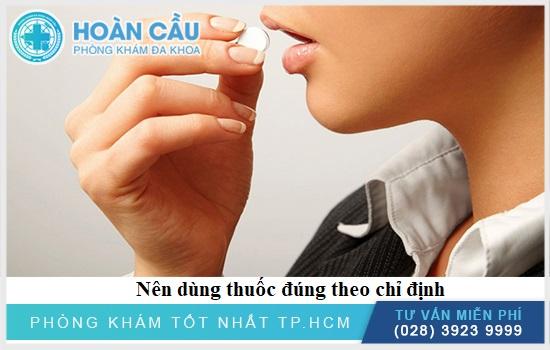 Dùng thuốc đúng theo liều lượng chỉ định của bác sĩ