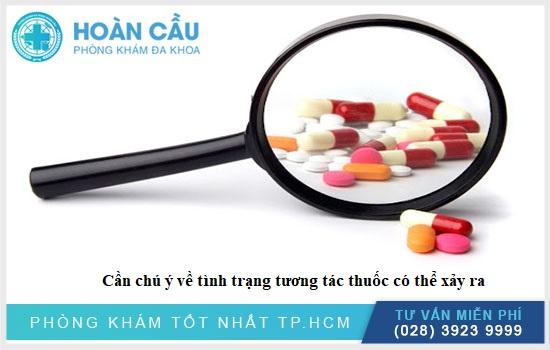 Bệnh nhân cần chú ý tình trạng tương tác thuốc