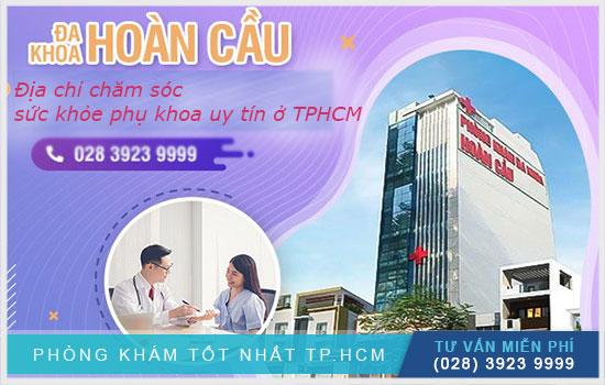 Đa khoa hoàn cầu địa chỉ khám y tế ở tphcm
