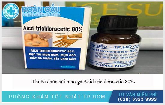 Thuốc trị bệnh sùi mào gà Acid trichloracetic 80%