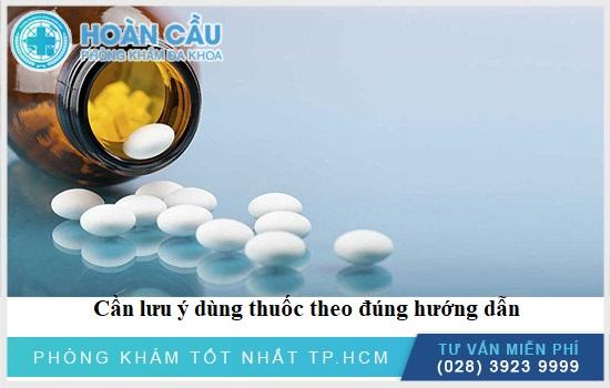 Cần lưu ý khi sử dụng thuốc