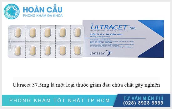Ultracet 37.5mg là một loại thuốc giảm đau chứa chất gây nghiện