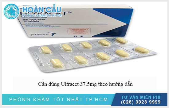 Cần dùng thuốc Ultracet 37.5mg theo hướng dẫn