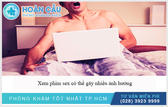 Xem phim sex không lành mạnh gây nhiều ảnh hưởng